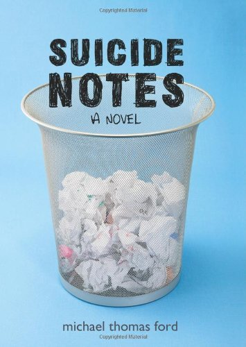 Suicide Notes by Michael Thomas Ford (2008-10-14)