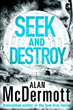 Seek and Destroy (An Eva Driscoll Thriller Book 2) by Alan McDermott