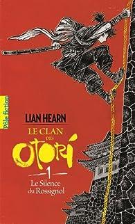 Le Clan des Otori, tome 1 : Le Silence du Rossignol par Lian Hearn