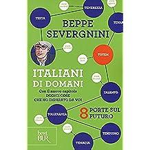 Italiani di domani. 8 porte sul futuro. Con il nuovo capitolo «Dodici cose che ho imparato da voi»