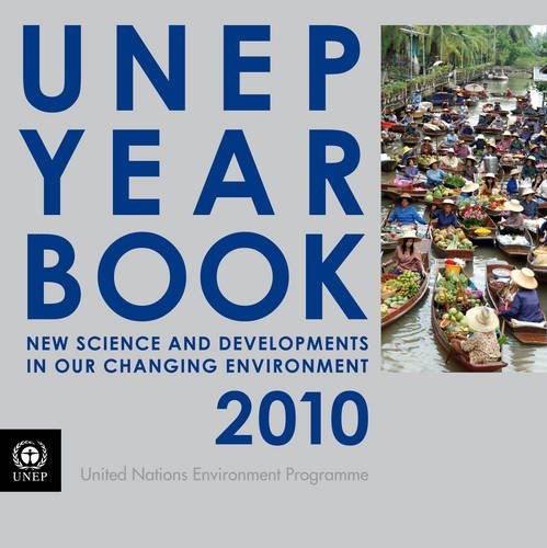 UNEP Year Book 2010: New Science and Developments in Our Changing Environment