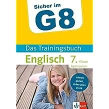 Klett Sicher im G8 - Das Trainingsbuch Englisch 7. Klasse Gymnasium: Schnell, gezielt und sicher üben