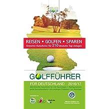 Golfführer für Deutschland 2016/2017: Offizieller Golfführer des Deutschen Golf Verbandes (DGV)