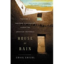 House of Rain: Tracking a Vanished Civilization Across the American Southwest (English Edition)