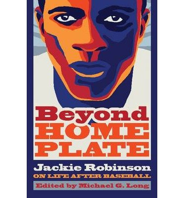 [(Beyond Home Plate: Jackie Robinson on Life After Baseball)] [Author: Michael Long] published on (April, 2013)
