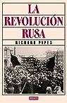 La revolución rusa par Pipes