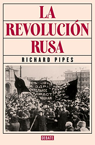 La revolución rusa por Richard Pipes