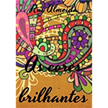 As cores brilhantes (Portuguese Edition)