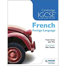 Cambridge IGCSE and International Certificate French Foreign Language (Cambridge Igcse & International Certificate)