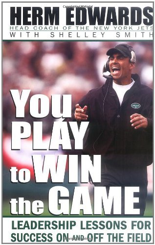 You Play to Win The Game by Herman Edwards (2004-08-11)
