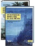 Europäische Romantik in der Musik: Gesamtwerk in 2 Bänden