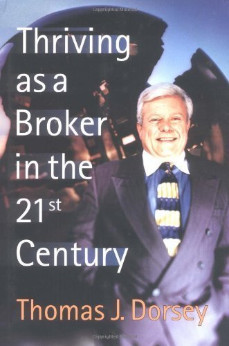 Thriving as a Broker in the 21st Century by Thomas J Dorsey (1999-08-01)