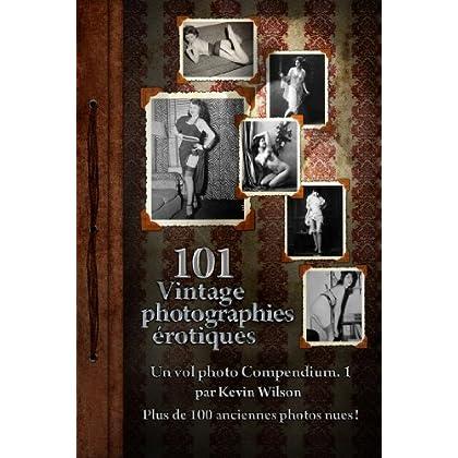 101 Vintage Photographies Erotiques Vol 1 (Vintage Nudes 101)