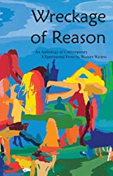 Wreckage of Reason: An Anthology of Contemporary Xxperimental Prose by Women Writers (English Edition)