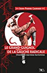 Le Grand-Guignol de la gauche radicale par Garnier