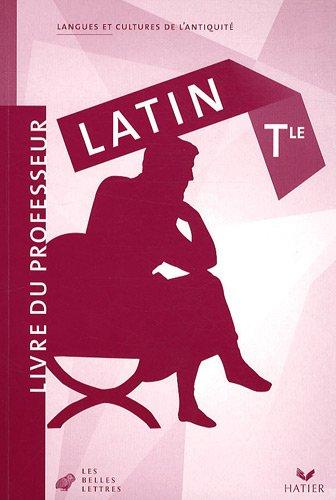 Latin Tle : Livre du professeur