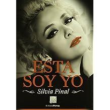 Esta soy yo: Silvia Pinal (Spanish Edition)