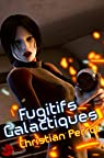 Agents Photoniques, tome 3 : Fugitifs Galactiques par Perrot