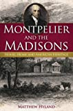 MONTPELIER & THE MADISONS: House, Home & (Landmarks) by Matthew Hyland (2007-08-25)
