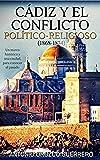 Cádiz y el conflicto politico-religioso (1868-1874)