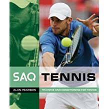 Tennis: Training and Conditioning for Tennis (SAQ) by Alan Pearson (2006-05-18)