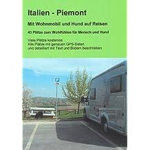 Mit Wohnmobil und Hund auf Reisen - Italien - Piemont