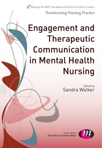 Engagement and Therapeutic Communication in Mental Health Nursing (Transforming Nursing Practice Series) by Walker, Sandra (May 1, 2014) Paperback