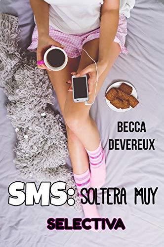 Sms: Soltera Muy Selectiva