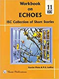 ISC Workbook on ECHOES (ISC Collection of Short Stories) for ISC Examination in and after 2019