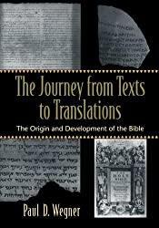 The Journey from Texts to Translations: The Origin and Development of the Bible by Paul D. Wegner (2004-08-01)