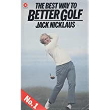 The Best Way to Better Golf: No. 1 (Coronet Books) by Jack Nicklaus (1968-07-01)