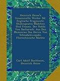 Heinrich Heine's Gesammelte Werke: Bd. Englische Fragmente. Shakespeares Mädchen Und Frauen. Der Rabbi Von Bacharach. Aus Den Memoiren Des Herrn Von Schnabelewopski. Florentinische Nächte
