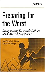 Preparing for the Worst: Incorporating Downside Risk in Stock Market Investments (Wiley Series in Probability and Statistics)