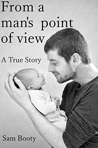From a Mans' Point Of View - A True Story (English Edition)