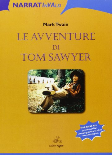 Le avventure di Tom Sawyer. Laboratorio lettura narrativa INVALSI. Per la Scuola media