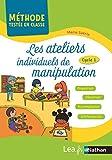 Les ateliers individuels de manipulation - Cycle 1