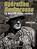 Opération Barbarossa : La Waffen-SS au combat