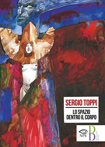 Lo spazio dentro il corpo. Catalogo della mostra di Sergio Toppi alla Biennale di Rimini del 2018.