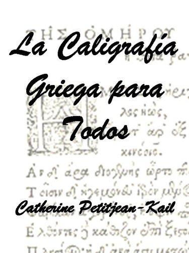 La Caligrafía Griega para todos (Escrituras del Mundo nº 3) por Catherine Petitjean-Kail