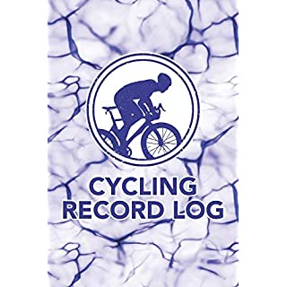 Cycling Record Log: Biking Journal and Notebook to Log and Record Your Bike Routes, Distance, Speed, Intensity Among Other Important Bicycle Details ... Entries) (Cycling Record Log Series, Band 1)