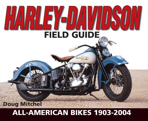 Harley-Davidson Field Guide: All-American Bikes 1903-2004 for sale  Delivered anywhere in UK