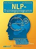 Das NLP-Trainingsprogramm: Coachen Sie sich selbst:bessere Kommunikation effektives Selbstmanagement optimale