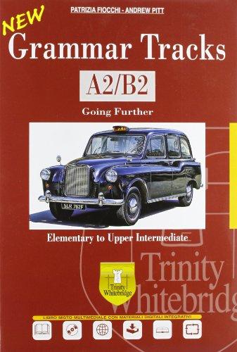 New grammar tracks. A2-B2. Con espansione online. Per le Scuole superiori. Con CD-ROM