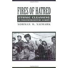 Fires of Hatred: Ethnic Cleansing in Twentieth-century Europe