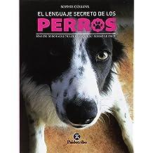 El lenguaje secreto de los perros (Animales de Compañía)