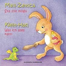 Klein Hasi - Was ich alles kann, Mali-Zekica - Šta sve mogu: Bilderbuch Deutsch-Kroatisch (zweisprachig/bilingual)