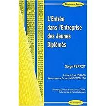 L'entrée dans l'entreprise des jeunes diplomes de Serge Perrot (31 octobre 2001) Broché