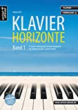 Klavier-Horizonte - Band 1: 15 leichte Klavierstücke für jede Gelegenheit - für Anfänger & Wiedereinsteiger ab dem 2. Unterrichtsjahr (inkl. Download). Spielbuch für Piano. Klaviernoten.