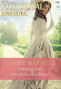 Schweig still, verräterisches Herz! (Historical Gold Extra 98)