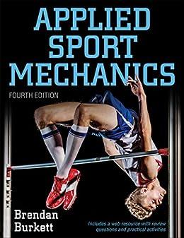 Applied Sport Mechanics por Brendan Burkett